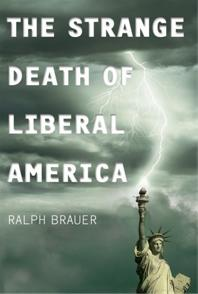 The Strange Death of Liberal America cover image