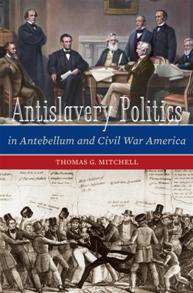 Antislavery Politics in Antebellum and Civil War America cover image