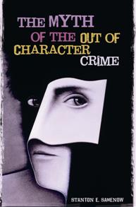 The Myth of the Out of Character Crime cover image