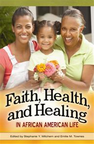 Faith, Health, and Healing in African American Life cover image