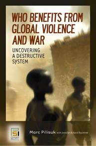 Who Benefits from Global Violence and War cover image