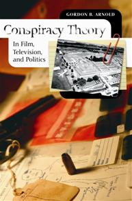 Cover image for Conspiracy Theory in Film, Television, and Politics
