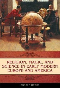 Religion, Magic, and Science in Early Modern Europe and America cover image
