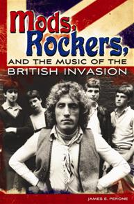 Cover image for Mods, Rockers, and the Music of the British Invasion