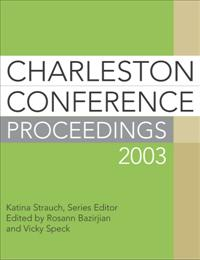 Charleston Conference Proceedings 2003, 3rd Edition cover image