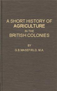 A Short History of Agriculture in the British Colonies cover image