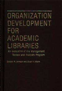 Organization Development for Academic Libraries cover image