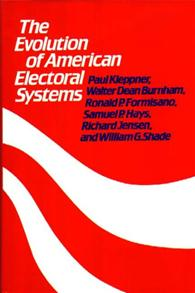 The Evolution of American Electoral Systems cover image
