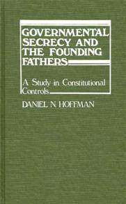 Governmental Secrecy and the Founding Fathers cover image