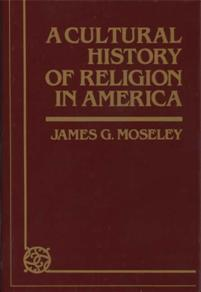 A Cultural History of Religion in America cover image