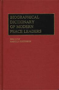 Biographical Dictionary of Modern Peace Leaders cover image