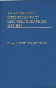 An Annotated Bibliography of ERIC Bibliographies, 1966-1980. cover image