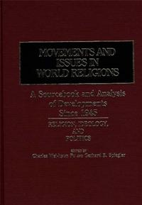 Movements and Issues in World Religions: A Sourcebook and Analysis of Developments Since 1945 cover image