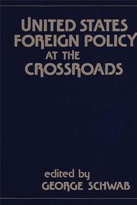 United States Foreign Policy at the Crossroads. cover image