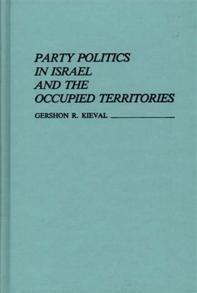 Party Politics in Israel and the Occupied Territories. cover image