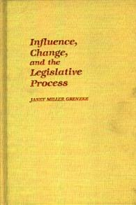 Influence, Change, and the Legislative Process. cover image
