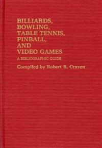 Billiards, Bowling, Table Tennis, Pinball, and Video Games cover image