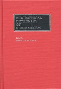 Biographical Dictionary of Neo-Marxism cover image