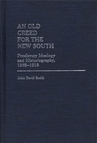 An Old Creed for the New South cover image