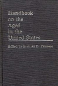 Handbook on the Aged in the United States cover image