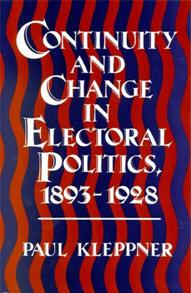 Continuity and Change in Electoral Politics, 1893-1928. cover image