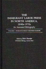 The Immigrant Labor Press in North America, 1840s-1970s: An Annotated Bibliography cover image