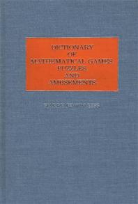 Dictionary of Mathematical Games, Puzzles, and Amusements cover image