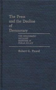 The Press and the Decline of Democracy cover image