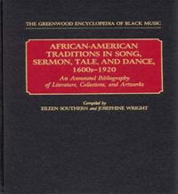 African-American Traditions in Song, Sermon, Tale, and Dance, 1600s-1920 cover image