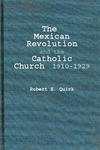 The Mexican Revolution and the Catholic Church, 1910-1929. cover image