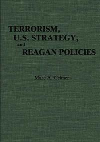 Terrorism, U.S. Strategy, and Reagan Policies cover image
