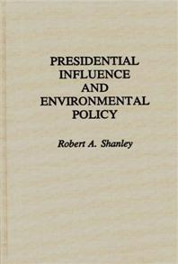 Presidential Influence and Environmental Policy cover image