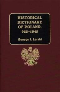 Cover image for Historical Dictionary of Poland, 966-1945