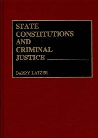 State Constitutions and Criminal Justice cover image