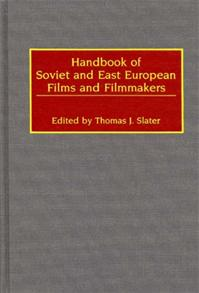 Handbook of Soviet and East European Films and Filmmakers cover image