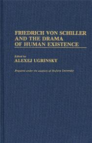 Friedrich von Schiller and the Drama of Human Existence cover image