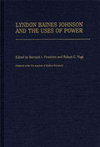 Lyndon Baines Johnson and the Uses of Power cover image