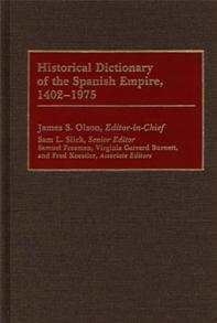 Cover image for Historical Dictionary of the Spanish Empire, 1402-1975