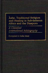 Cover image for Ashe, Traditional Religion and Healing in Sub-Saharan Africa and the Diaspora: