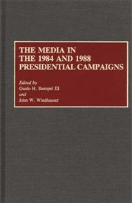The Media in the 1984 and 1988 Presidential Campaigns cover image