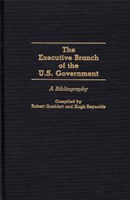 The Executive Branch of the U.S. Government cover image