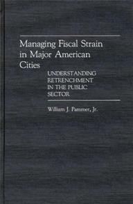 Managing Fiscal Strain in Major American Cities cover image