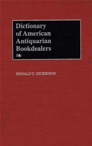 Dictionary of American Antiquarian Bookdealers cover image