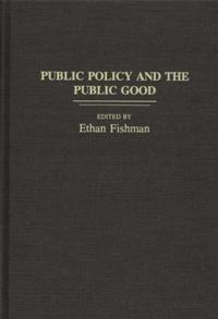 Public Policy and the Public Good cover image