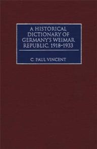 A Historical Dictionary of Germany's Weimar Republic, 1918-1933 cover image