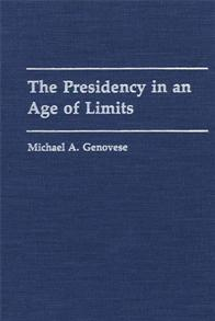 The Presidency in an Age of Limits cover image