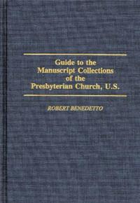 Guide to the Manuscript Collections of the Presbyterian Church, U.S. cover image