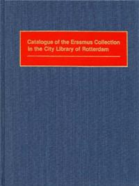 Catalogue of the Erasmus Collection in the City Library of Rotterdam cover image