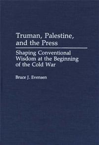 Truman, Palestine, and the Press cover image
