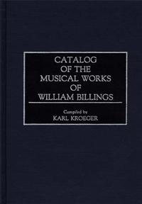 Catalog of the Musical Works of William Billings cover image